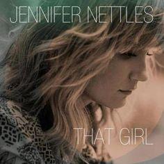 "Jennifer Nettles  ""That Girl""  http://on.rhap.com/1dsZCCY"
