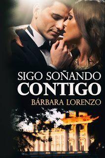 LIBREANDO CON CRISTINA PARDO: Libro de Bárbara Lorenzo - Sigo soñando contigo (A...