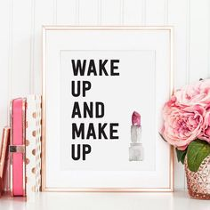 Wake Up and Makeup, Watercolor Lipstick Print, Makeup Art, Make up Print, Makeup Quote, Vanity Decor, Bathroom Decor, Printable Wall Art