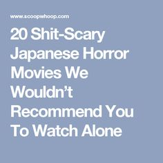 20 Shit-Scary Japanese Horror Movies We Wouldn't Recommend You To Watch Alone