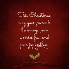 This Christmas, may your presents be many, your worries few, and your joy endless. Christmas Msg, Christmas Messages Quotes, Inspirational Christmas Message, Christmas Card Verses, Best Christmas Wishes, Merry Christmas Message, Merry Christmas Images, Holiday Wishes, Merry Christmas Quotes Wishing You A