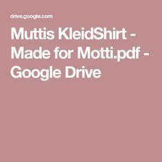 Muttis KleidShirt - Made for Motti.pdf - Google Drive