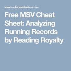 Free MSV Cheat Sheet: Analyzing Running Records by Reading Royalty