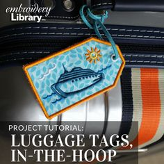 Give your luggage standout appeal with these tags from Embroidery Library.