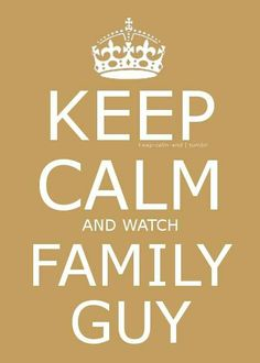 "Love ""Family Guy""? Contour will recommend what show you should watch next! Find out more about this NEW feature here: http://www.cox.com/contour #TVJust4Me Keep Calm Posters, Keep Calm Quotes, Watch Family Guy, American Dad, Seth Macfarlane, Adult Cartoons, My Tumblr, Futurama, Favorite Tv Shows"