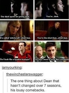 Dean and his lousy comebacks