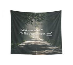 """Uh yeah, I sure hope it does"""" – Funny Vine Tapestry Wall Tapestry Source by redbubble Adventure Quotes Outdoor, New Adventure Quotes, Road Quotes, Hiking Quotes, Forest Quotes, Nature Quotes, Forget Him Quotes, Letting Go Of Love Quotes, Funny Travel Quotes"""