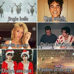 Image result for jingle bells kian smells meridith go away dolans are hot dobre are not fandom all the way\