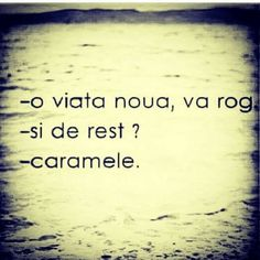 O viata noua + caramele Motivational Words, Words Quotes, Life Quotes, Funny Quotes, Inspirational Quotes, Unspoken Words, Funny Phone Wallpaper, Feelings And Emotions, True Words