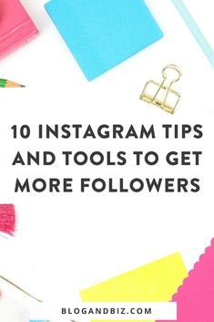 10 Instagram Tips and Tools to Get More Followers. These are great Instagram tips and social media tips! These Instagram tools will help you get more Instagram followers! Click to read them all! #blog, #blogging, #blogbiz, #instagram, #instagramtips, #soc
