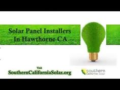 Find Top Rated Solar Installers In Hawthorne CA http://www.southerncaliforniasolar.org/hawthorne-solar.php Looking for solar panel installation companies In Hawthorne? Learn about solar panels and then find the top-rated solar panel company in Lancaster. Get expert help online to find certified and experienced solar installers in Hawthorne http://www.southerncaliforniasolar.org/get-quote.php