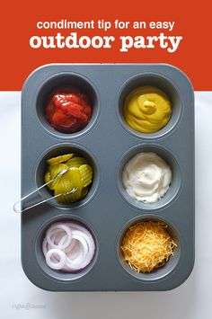 Serve condiments in a muffin tin at your next BBQ for quick cleanup and easy access! Make sure to use different spoons for each condiment, though, or you'll end up with a big mess!