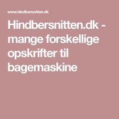 Hindbersnitten.dk - mange forskellige opskrifter til bagemaskine