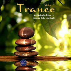 Trance-musikalische Reise zu innerer Kraft und Ruhe