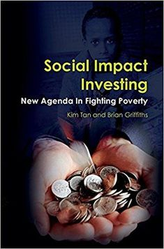 Social Impact Investing: New Agenda In Fighting Poverty: Amazon.co.uk: Kim Tan, Brian Griffiths: 9781911173090: Books