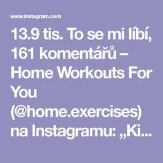 "13.9 tis. To se mi líbí, 161 komentářů – Home Workouts For You (@home.exercises) na Instagramu: ""Killer leg circuit! By @alexia_clark ❤️💪🏻 also follow @lazygirlguides"""