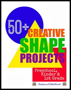 50+ Creative Shape Projects (PreK thru 1st) via RainbowsWithinReach