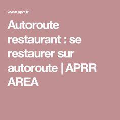Autoroute restaurant : se restaurer sur autoroute | APRR AREA