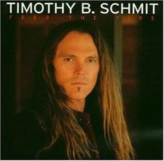 Timothy B Schmit.....singer for the Eagles.