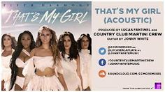 01 Fifth Harmony - That's My Girl (Acoustic) [by Country Club Martini Crew] - POP GOES LIVE VOL. 6 - YouTube
