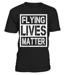 # Flying Lives Matter Tee T Shirt .  Flying Lives Matter Tee T Shirt Hoodie Short Sleeve Long Sleeve Sweatshirt Tank Top V Neck For Men Women Kids. Cool birthday gift for your husband wife brother sister mother father grandfather grand mother boyfriend girlfriend crush. You need a large size (4XL-5XL)? We have 5XL Tshirt and Hoodie. Please select the 2nd column (It shows blue Tshirt and Hoodie) to choose large size of Tshirt and Hoodie. Order yours today!