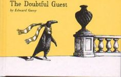 The Doubtful Guest by Edward Gorey. Love this book!