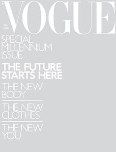 "December 1999 - Vogue welcomes in the new Millennium with a mirrored cover on an issue that turns upsidedown half way through to feature, on one side, a century of style and, on the other, all the stars of fashion's future: ""Vogue has always been more than just a magazine: it's a history, a way of life, a state of mind. These are the people, the places, the clothes, the ideas, that have formed it throughout the century...""."