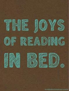 Reading in bed is bliss!