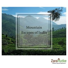Get your outdoor legs ready for some of the best Mountain Escapes of India ‪#‎travel‬ ‪#‎vacation‬ ‪#‎weekend‬ ‪#‎getaway‬ ‪#‎trip‬ ‪#‎zarahutke‬