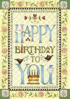Debbie Mumm - Happy Birthday to you Birthday Cheers, Birthday Blessings, Happy Birthday Quotes, Happy Birthday Images, Happy Birthday Greetings, Birthday Pictures, Birthday Messages, Birthday Clips, Art Birthday