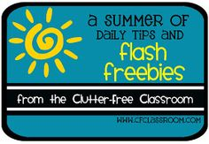 Clutter-Free Classroom: A FREE ITEM EVERY DAY All Summer Long {Classroom Organization and Management} 2.0
