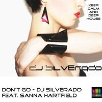 Don't Go - DJ Silverado (feat. Sanna Hartfield) by DJ Silverado on SoundCloud
