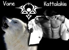 Vane Kattalakis - Were-Hunter of Sherrilyn Kenyon's Dark-Hunter series.