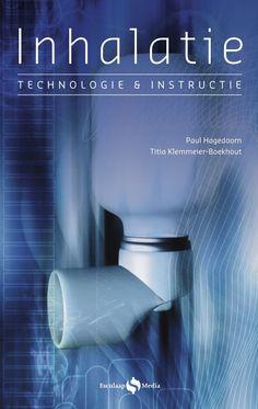 Inhalatie : technologie en instructie - Paul Hagedoorn, Titia Klemmeier-Boekhout - plaatsnr. 605.15/030 #Inhalatietechnieken #Inhalatie