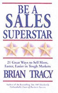 Be A Sales Superstar! 21 Great Ways to Sell More, Faster, Easier in Tough Markets Brian Tracy, Superstar, 21st, Calm, Marketing, Books, Things To Sell, Libros, Book