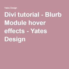 Divi tutorial - Blurb Module hover effects - Yates Design