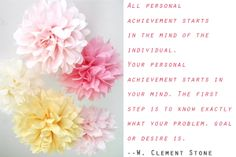 """""""...your personal achievement starts in your mind..."""" ~ w. clement stone quote"""