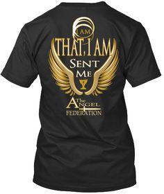 I Am That, I Am Sent Me A The Ngel Federation Black T-Shirt Back