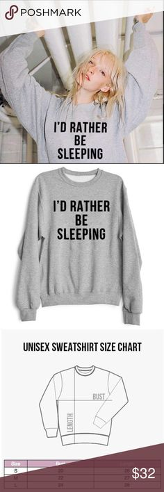 << I'd Rather Be Sleeping Sweatshirt >> I'd always rather be sleeping. If you've got to be out of bed, but don't wanna... this sweatshirt is for you. Crewneck unisex cotton/poly blend sweatshirt in Heather grey. Unisex sizes fit larger than women's sizing and fit loose. Tops Sweatshirts & Hoodies