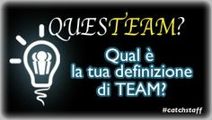 Oggi si parla di team! Qual è la tua personale definizione di #team?  Seguiteci su www.catchstaff.com  Scopri le risposte https://www.facebook.com/photo.php?fbid=10203336711682550&set=gm.389216681221736&type=1&theater