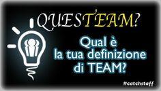 Oggi si parla di team! Qual è la tua personale definizione di #team?  Seguiteci su www.catchstaff.com  Scopri le risposte https://www.facebook.com/photo.php?fbid=10203336711682550&set=gm.389216681221736&type=1&theater