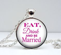 Wedding Necklace: Eat Drink and Be Married Necklace. Gift for Her. Handmade. Jewelry. Wedding. Silver. White. Pink. Lizabettas