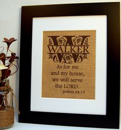 Joshua 24, As for Me and My House, We Will Serve the Lord, Burlap Print, Housewarming, Wedding, or Anniversary Present, Christian Art by BusyBeeBurlap on Etsy https://www.etsy.com/listing/188497312/joshua-24-as-for-me-and-my-house-we-will