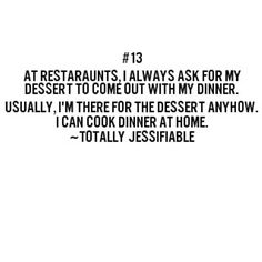Dessert first #dessert #dessertquotes #quotes #totallyjessifiable #jessicajames