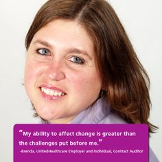 """""""My ability to affect change is great than the challenges put before me."""" - Brenda, UnitedHealthcare Employer and Individual, Contract Auditor"""