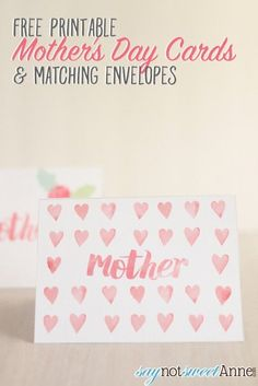Free Printable Mother's Day Cards & Matching Envelopes Design - Great gift idea! | Saynotsweetanne.com