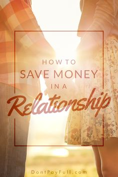 Before moving in with your boyfriend you need to talk about finances. Keep your love safe and learn How to Save Money in a Relationship! #DontPayFull