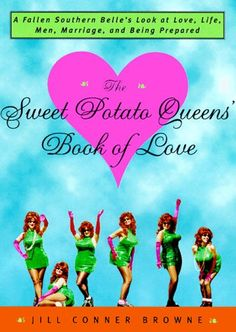 """The Sweet Potato Queens Book of Love"" by Jill Conner Browne"