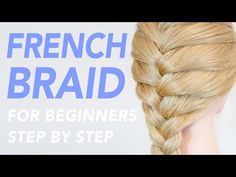 (14) How To French Braid Step By Step For Beginners [CC] | EverydayHairInspiration - YouTube
