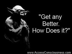 Inspired by Lego Star Wars... If Yoda used the Tools of Access Consciousness  www.AccessConsciousness.com